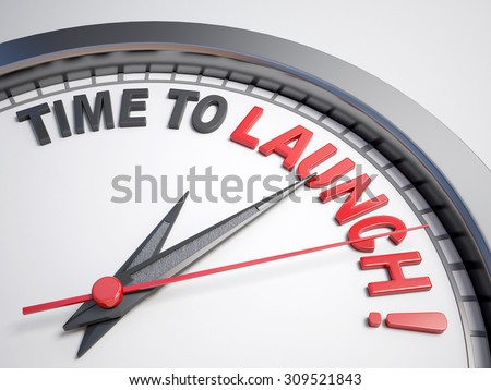 Clock with words time to launch on its face