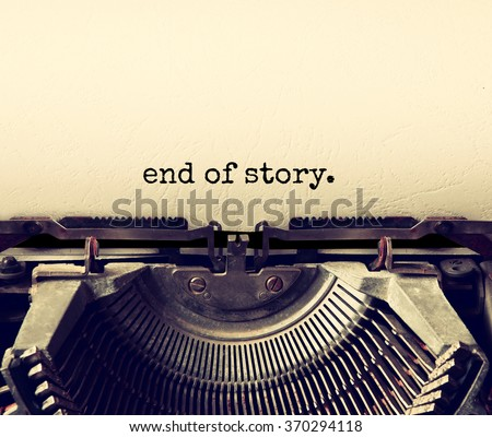 close up image of typewriter with paper sheet and the phrase: end of story. copy space for your text. retro filtered  - stock photo