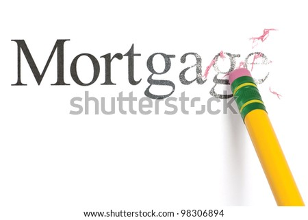 Close up of a yellow pencil erasing the word, 'Mortgage.' Isolated on white. - stock photo