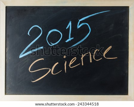 close up of chalkboard2015 and science topic - stock photo