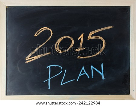 close up of chalkboard with plan 2015 - stock photo