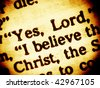 "Close up view on a part biblical text saying ""Yes, Lord, I believe"" - a confession of Martha (sister of Lazarus)  to Jesus Christ. Bible - Gospel of John chapter 11, verse 27. (Bible in Macro series) - stock photo"