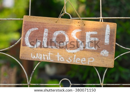 Closed sign for having a rest