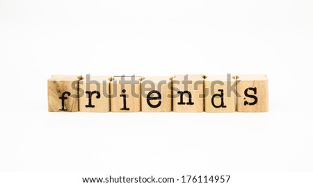 closeup friends wording isolate on white background, companion and relationship concept and idea.