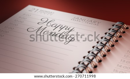 Closeup of a personal calendar setting an important date representing a time schedule. The words Happy Monday written on a white notebook to remind you an important appointment.