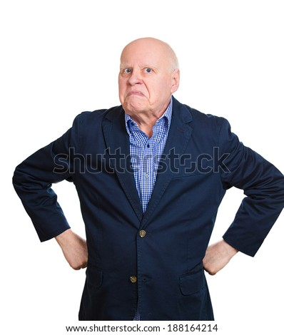 Closeup portrait angry, mad, annoyed, senior mature business man, unhappy, looking at you, hands on waist isolated white background. Human emotion, face expression, attitude, conflict resolution - stock photo