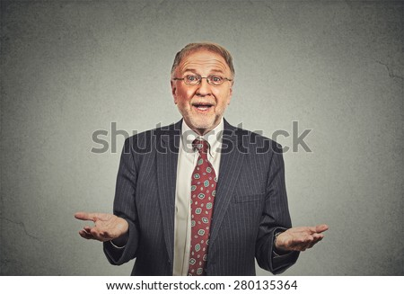 Closeup portrait clueless senior mature man, arms out asking why what's the problem who cares so what, I don't know. Isolated grey background. Human emotion facial expression feeling body language  - stock photo