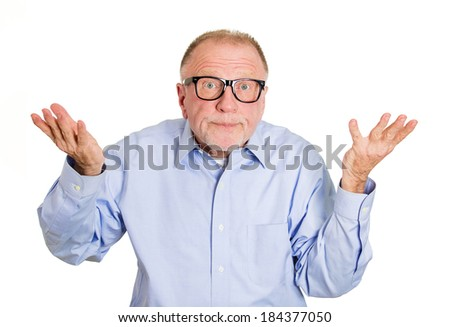 Closeup portrait, dumb clueless senior mature man, arms out asking why what's the problem who cares so what, I don't know. Isolated white background. Negative human emotion facial expression feelings - stock photo