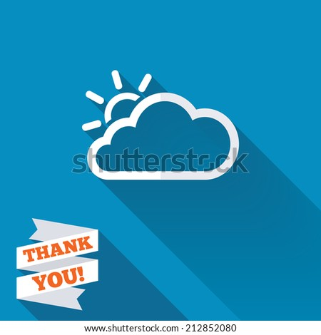 Cloud and sun sign icon. Weather symbol. White flat icon with long shadow. Paper ribbon label with Thank you text.