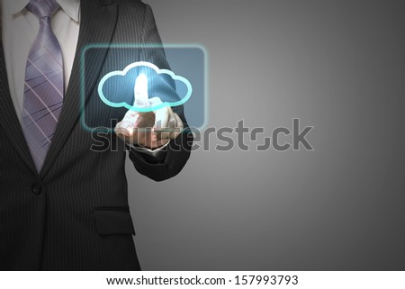 Cloud computing service concept, businessman touch cloud icon in space for launching service in gray background