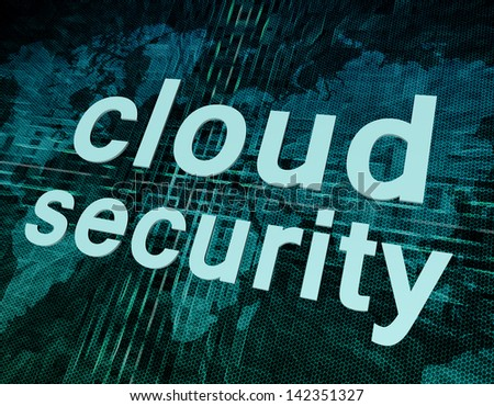 Cloud computing technology, networking concept: words cloud security on digital world map screen.