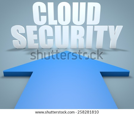 Cloud Security - 3d render concept of blue arrow pointing to text. - stock photo
