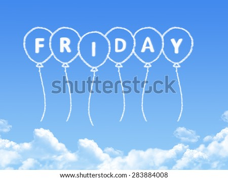 Cloud shaped as friday Message - stock photo