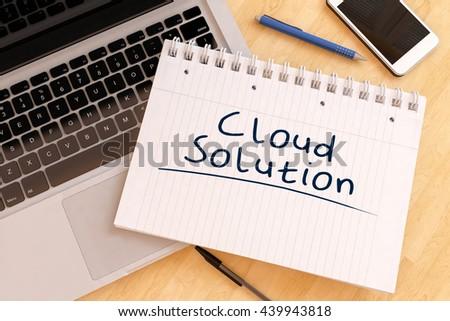 Cloud Solution - handwritten text in a notebook on a desk - 3d render illustration. - stock photo