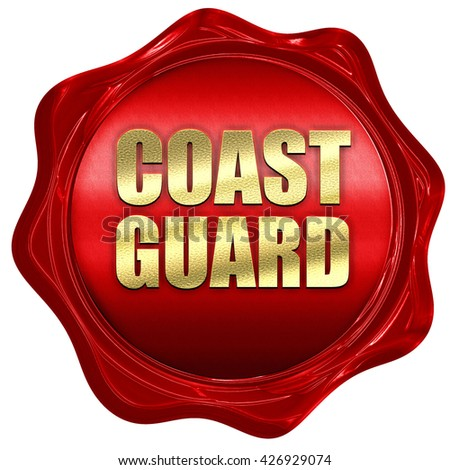 coast guard, 3D rendering, a red wax seal - stock photo