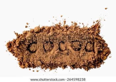 Cocoa powder with the inscription cocoa in a white background - stock photo
