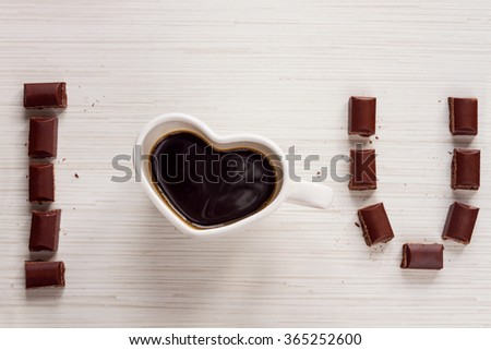 "Coffee cup ""I love you"" with chocolate"