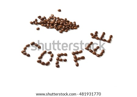 Coffee inscription and seeds isolated on white