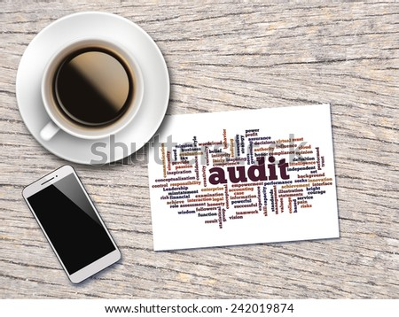 Coffee, Phone And A Note Contain Word Clouds Of Audit And Its Related Words  - stock photo