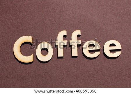 Coffee. Wood letters