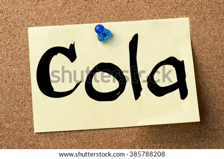 Cola - adhesive label pinned on bulletin board - horizontal image