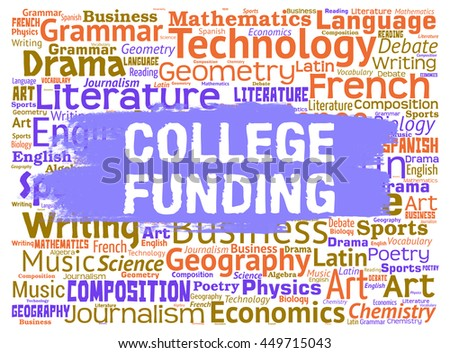 College Funding Indicating School Study And Capital