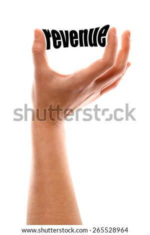 "Color vertical shot of a of a hand squeezing the word ""revenue"". - stock photo"