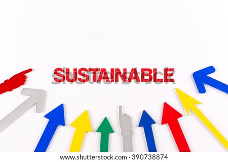 Colorful arrows showing to center with a word SUSTAINABLE - stock photo