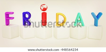 "Colorful 3d letters ""Friday"" on white cubes on a white background. 3D illustration. Vintage style."