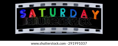 "Colorful 3d letters ""Saturday"" on black cubes on a black background. The film strip"