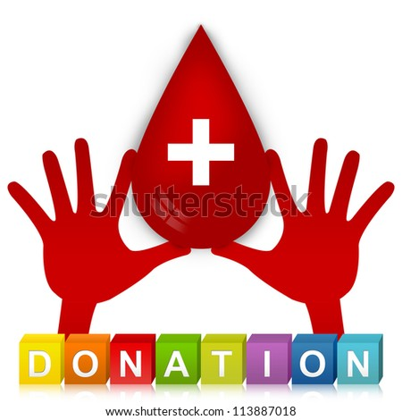 Colorful Donation Cube Box And  Two Hands Holding Red Blood Drop With Cross Sign Inside For Blood Donation Campaign Isolated on White Background - stock photo
