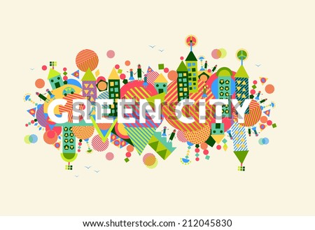 Colorful green city. Environment and ecology sustainable development concept illustration. - stock photo