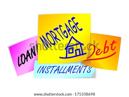 Colorful paper with inscriptions mortgage, loan, installments, debt - Illustration - stock photo