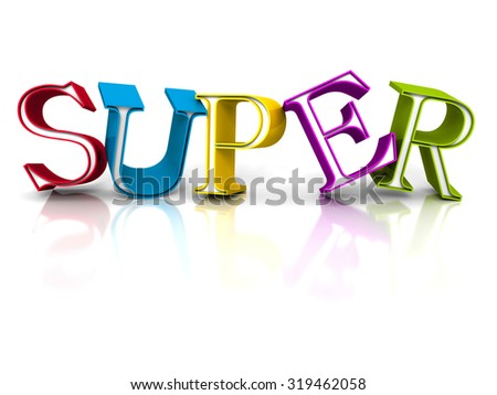 Colorful SUPER Word Letters On White Background. 3d Render Illustration