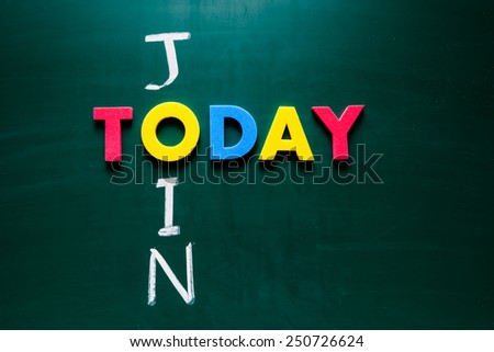 Colorful word join and writing word today crossing on blackboard - stock photo