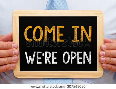 Come in - we are open