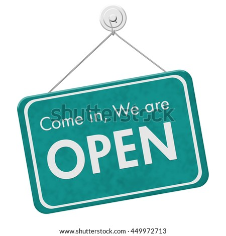 Come in We are Open Sign, A teal hanging sign with text Come in We are Open isolated over white, 3D Illustration