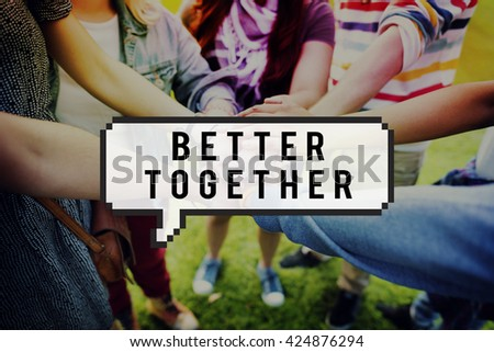 Come Together Better Togetherness Community Concept - stock photo