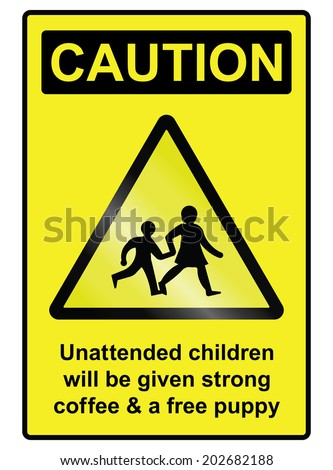 Comical unattended children hazard warning information sign isolated on white background