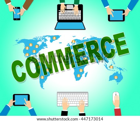 Commerce Online Showing Web Site And Export - stock photo