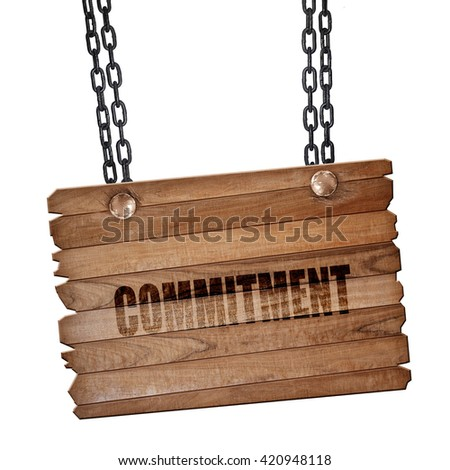 commitement, 3D rendering, wooden board on a grunge chain