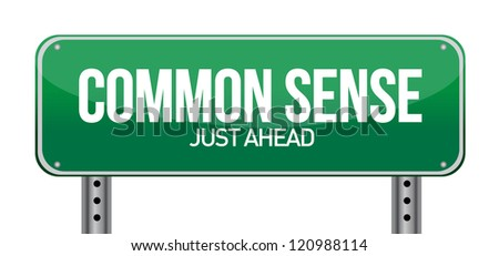 common sense just ahead illustration design over a white background - stock photo