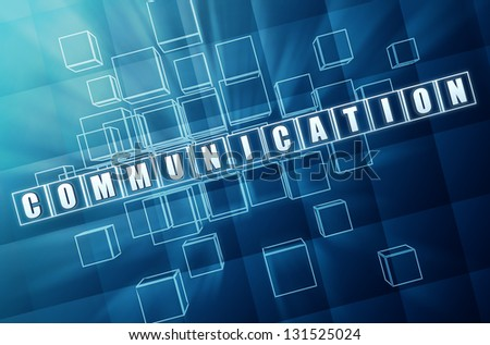 communication - text in 3d blue glass cubes with white letters, business concept - stock photo