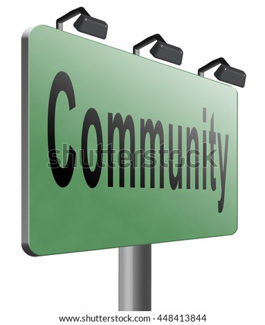 Community a local human group of people together united in a social cooperation connections and network. - stock photo