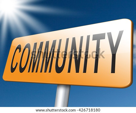 Community road sign, a local human group of people united in a social cooperation connections or network, billboard. - stock photo