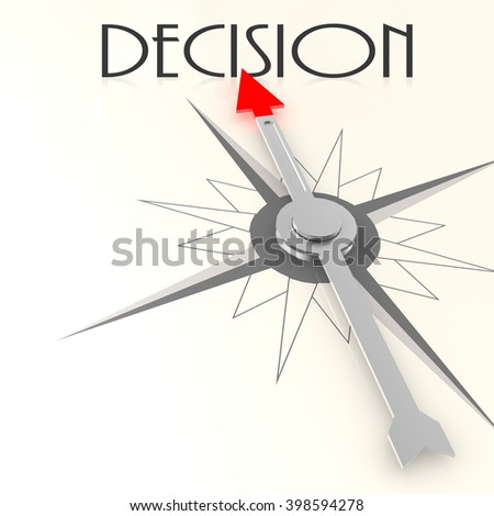 Compass with decision word image with hi-res rendered artwork that could be used for any graphic design. 3D rendering - stock photo