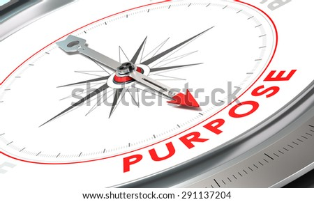 Compass with needle pointing the word purpose. Conceptual illustration for achieving goals. - stock photo