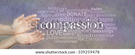 Compassion banner -  wide banner with a woman's hands in an open needy position with the word COMPASSION to the right surrounded by a relevant word cloud on a grunge stone effect background  - stock photo