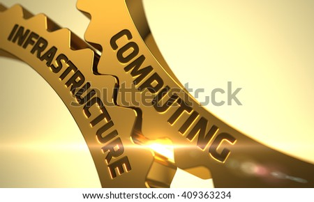Computing Infrastructure - Technical Design. Golden Metallic Gears with Computing Infrastructure Concept. Computing Infrastructure - Illustration with Glowing Light Effect. 3D Render. - stock photo