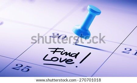 Concept image of a Calendar with a blue push pin. Closeup shot of a thumbtack attached. The words Find Love! written on a white notebook to remind you an important appointment. - stock photo